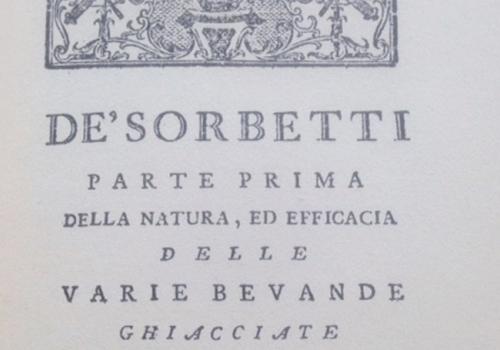 1700 – la medicina ufficiale approva e il sorbetto entra nei grandi ricettari